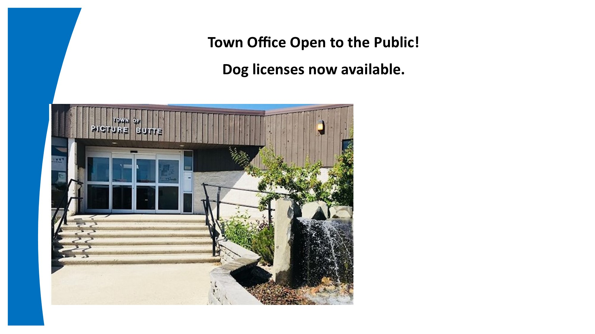 <div id=slideshow_title>Town Office Open</div> <br>Town Office is now open to the public. Come on in and receive your Dog license.